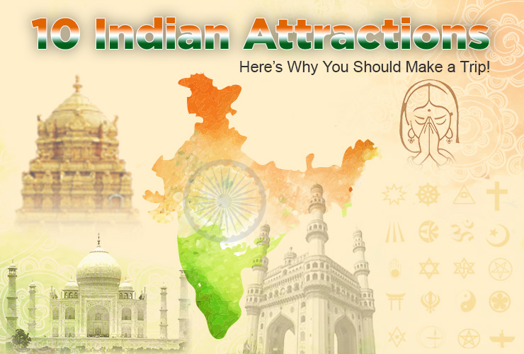 9 Indian Attractions – Here's Why You Should Make a Trip!