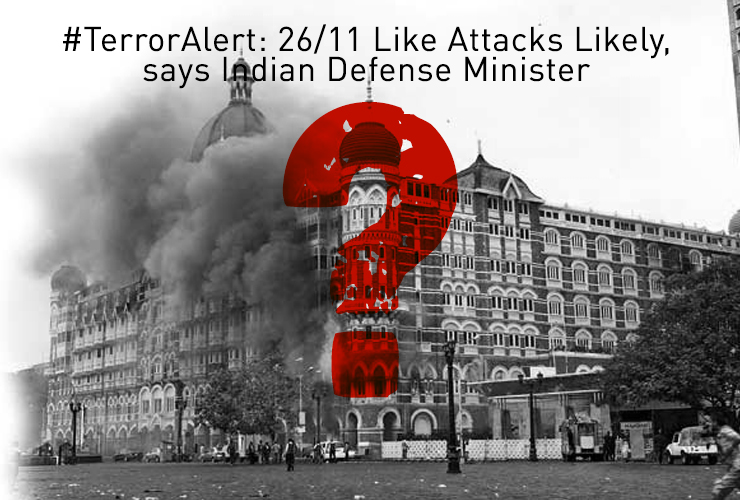 #TerrorAlert: 26/11 Like Attacks Likely, says Indian Defense Minister