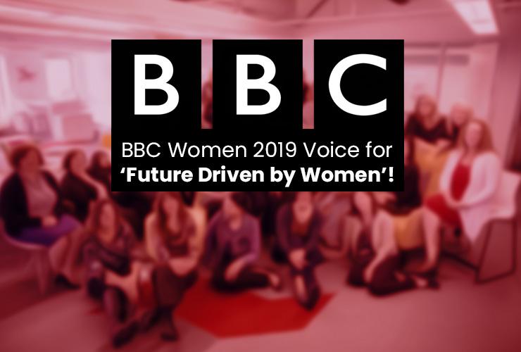 BBC Women 2019 Voice for 'Future Driven by Women'!