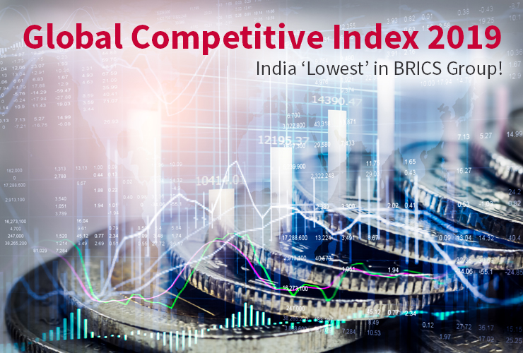 Global Competitive Index 2019: India 'Lowest' in BRICS Group!