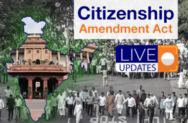 Citizenship Amendment Act Live Updates